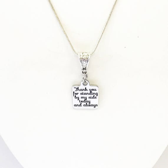 Thank You For Standing By My Side Today And Always Silver Necklace, Bridesmaid Gifts, Wedding Party Gifts For Her, Gift For Maid Of Honor
