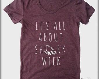 It's all about Shark Week American Apparel tee tshirt shirt screenprint ladies scoop neck, shark week shirt, shark shirt, shark week, gift