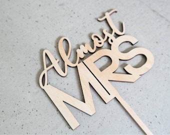 Rustic Cake topper - Almost Mrs Cake Topper - Raw Wood