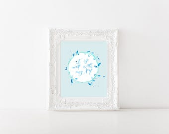 It Is Well Hand Lettered Watercolor Print