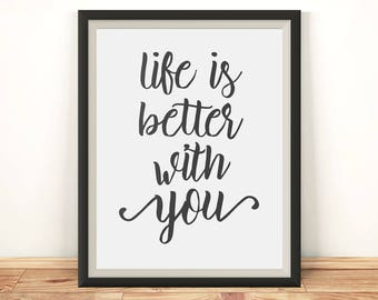 Anniversary gift for boyfriend - Caligraphy wall art - Anniversary gift for her - Life is better with you - Love quote print - Love wall art