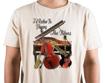 I'd Rather Be Playing The Blues T-Shirt