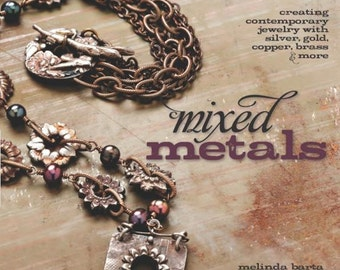Mixed Metals: Creating Contemporary Jewelry with Silver, Gold, Copper, Brass, and More, Book, Tutorial, Metal Clay