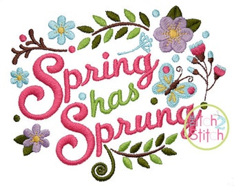 Spring Has Sprung Embroidery Design For Machine Embroidery,  INSTANT DOWNLOAD now available