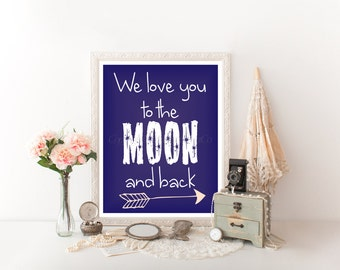 We Love You to the Moon and Back Digital Print, We Love You to the Moon and Back Printable, Nursery Digital Download,  Nursery Decor 0110