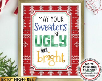 """May Your Sweaters Be Ugly and Bright, Ugly Christmas Sweater Party, Tacky Sweater Party, Instant Download PRINTABLE 8x10"""" Ugly Sweater Sign"""