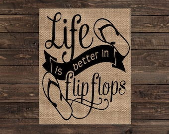 Burlap Print Home Decor Beach House Fabric Art Wall Hanging - Life is Better in Flip Flops (#1528B)