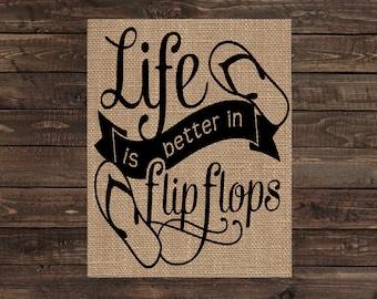 Burlap Print Home Decor Beach House Fabric Art Wall Hanging - Life is Better in Flip Flops (#1528B)