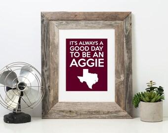 It's Always a Good Day to Be an Aggie Print | TAMU | Texas A&M | Texas Aggies |  Midnight Yell | Aggie Grad | Aggie Art Prints