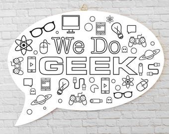 We Do Geek - Geeky Home Decor - Custom Message - Personalized Sign - Wood Sign Saying - Nerdy Decor - Playroom Sign - Speech Bubble - ArtFly