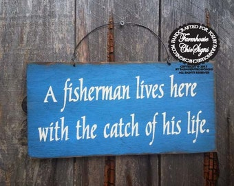 A Fisherman Lives Here With The Catch Of His Life Sign - Fishing Theme - Fisherman Saying