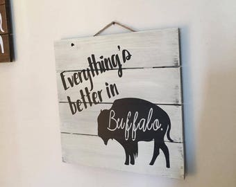 Everything is Better in Buffalo - Pallet Sign