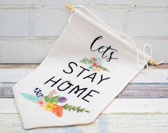 Let's Stay Home Pennant Hand embroidery pdf pattern instant download