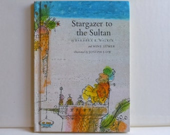 Stargazer to the Sultan by Barbara Walker and Mine Sumer illustrations by Joseph Low Picture Book 1967
