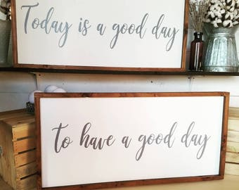 Today is a good day to have a good day, painted sign, inspirational quotes on wood, gallery wall decor, sign set, good day for a good day