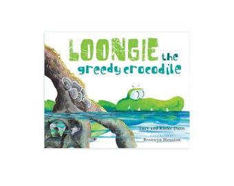 Loongie the Greedy Crocodile, Crocodile Book, Children's Book, Australian Books, Morality tale, Picture Book