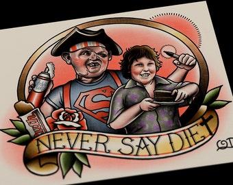 Never Say Diet Goonies Tattoo Art print