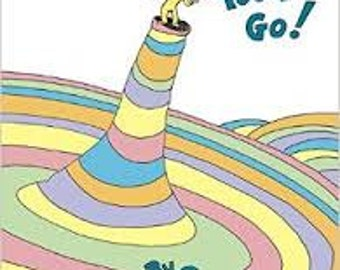 Oh, The Places You'll Go!--Dr Seuss