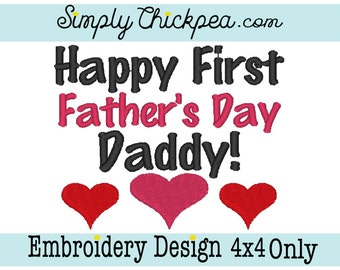 Embroidery Design - Happy First Father's Day Daddy - Hearts - Perfect for Baby Bodysuits - For 4x4 Hoops Only