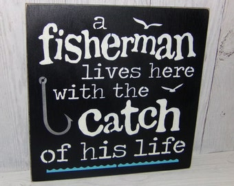 A Fisherman Lives Here With The Catch Of His Life, Fisherman Sign, Fishing Sign, Gift for Fisherman, Fishing Decor, Welcome Sign