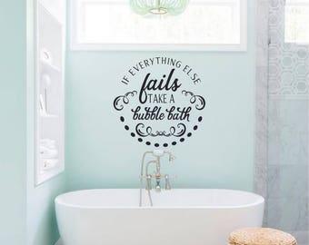 If Everything Else Fails Take A Bubble Bath Vinyl Wall Decal   Bathroom  Decal   Bathroom