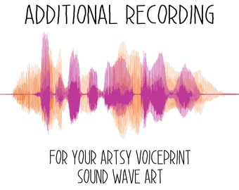 Additional Recording for Your Custom Voicewave Print - Purchase with Your Artsy Voiceprint Order