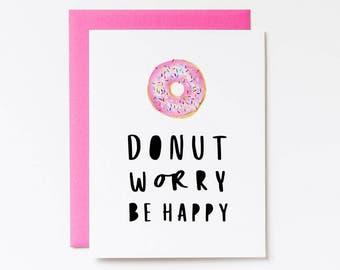 Printable Greeting Cards, Funny Birthday Card, Dont Worry Be Happy Card, Donut Worry, Be Happy, Greeting Card, Funny Card, Birthday Card