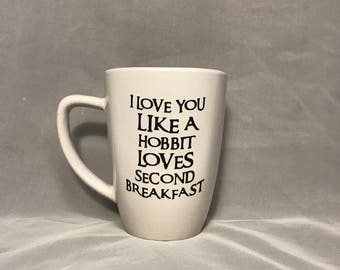 12 oz Lord Of The Rings HobbitInspired I Love You Like A Hobbit Loves Second Breakfast Coffee Mug