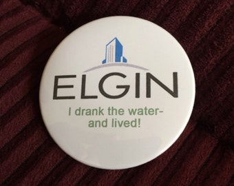 1 Elgin Tap Water button- I drank the water campaign buttons