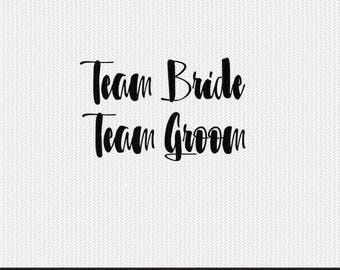 team bride team groom wedding svg dxf file instant download silhouette cameo cricut clip art commercial use