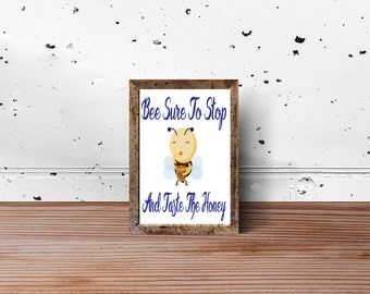 Bee Sure To Stop And Taste The Honey Printable Wall Art