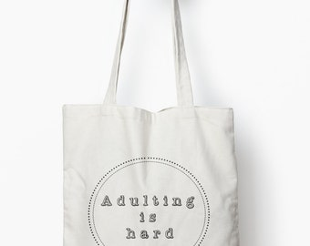 Adulting is hard, funny tote bag, funny gift, canvas tote bag
