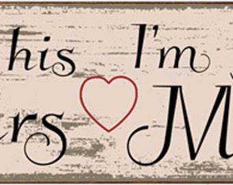 I'm His Mrs I'm Her Mr Metal Sign, Wedding, Love, Anniversary, Gift, HB7628