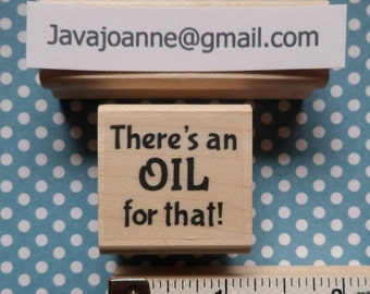 rubber stamp there's an OIL FOR THAT essential oils healthy living polymer sales aid whimsical peppermint purification lemon etc. new