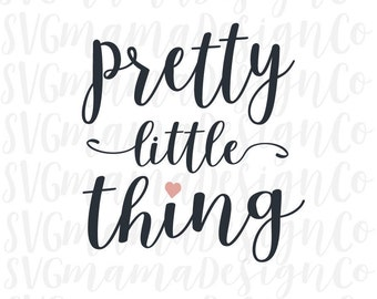 Pretty Little Thing Baby Toddler Girl SVG Cut File for Cricut and Silhouette