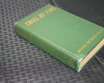RARE! 102 year old book. First Edition! Trial By Fire: A Tale of the Great Lakes by Hallet 1916