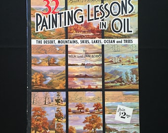 Walter T. Foster Art Book - #113 '32 Painting Lessons in Oil' - by Bela and Jan Bodo - circa 1960s print edition - vintage 'how-to' art book