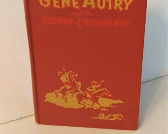 Gene Autry and the Badmen of Broken Bow, Hardcover, Decorated, 1951