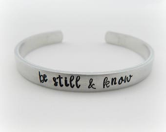 be still & know - Hand Stamped Scripture Bracelet - Psalm 46:10 - Bible Verse Jewelry - be still - Quote Jewelry - Inspirational