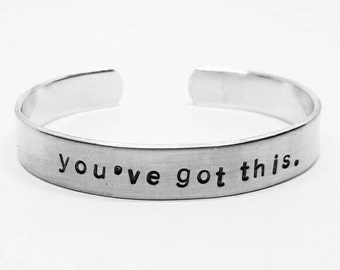 you've got this: hand stamped aluminum reminder cuff bracelet