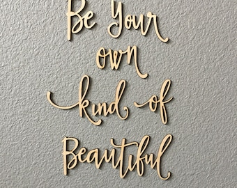 Be Your Own Kind of Beautiful Wood letters - Girl Nursery Decor - Wood sign - Wall decor - #67828