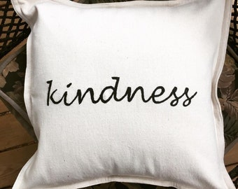 Kindness, kindness pillow, housewarming gift, livingroom, bedroom, entryway, 16x16