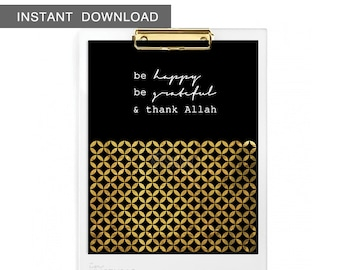 Instant Download! Be happy, be grateful & thank Allah. Islamic phrases quote. Wall Art Print, 8x10""