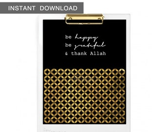 """Instant Download! Be happy, be grateful & thank Allah. Islamic phrases quote. Wall Art Print, 8x10"""""""