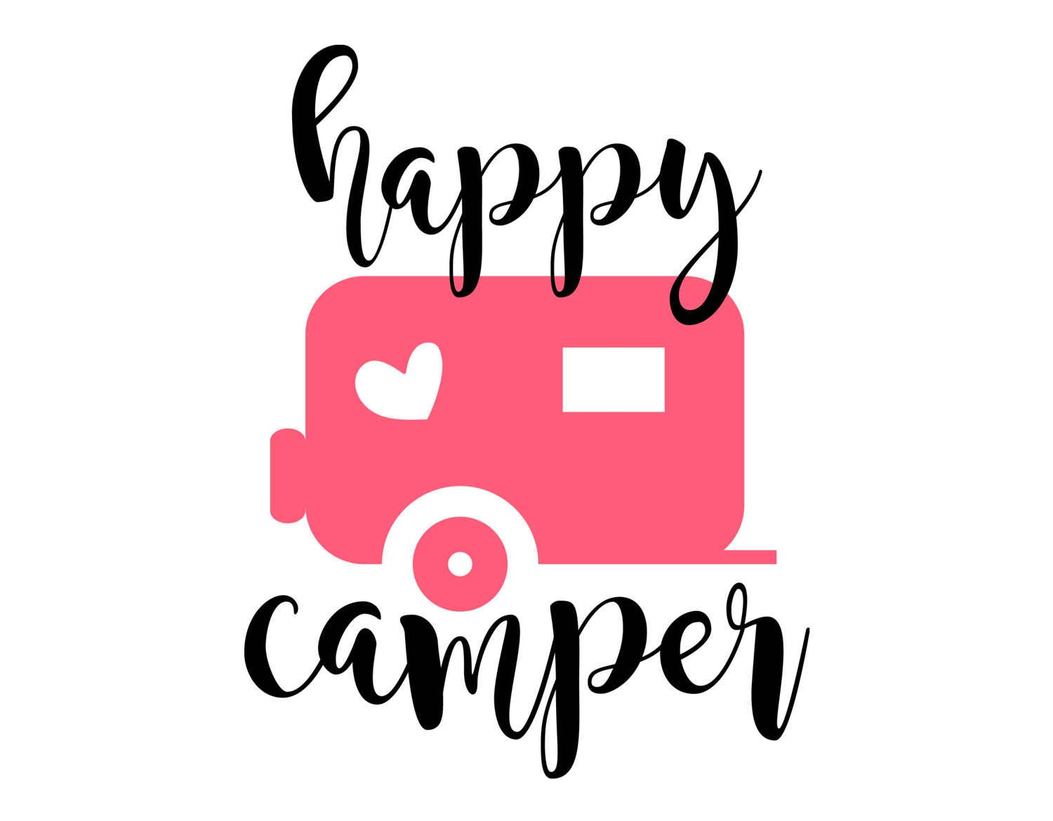 Happy Camper Svg Eps Dxf Png Camping Cutting File For