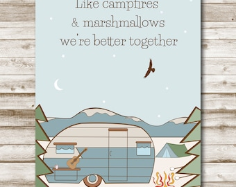 Campfire Printable Campfires & Marshmallows Quote We're Better Together Wall Art 5x7 8x10 11x14 Vintage Camper RV Art Gift For Dad