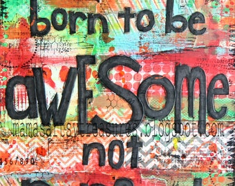 "mixed media art ""awesome"" print--8x10"