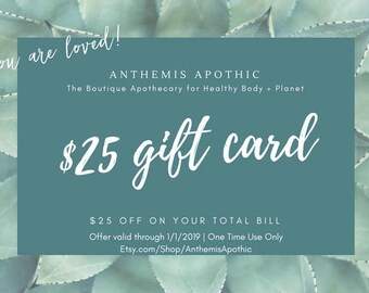25 Dollar Digital Gift Card Download | ANTHEMIS APOTHIC