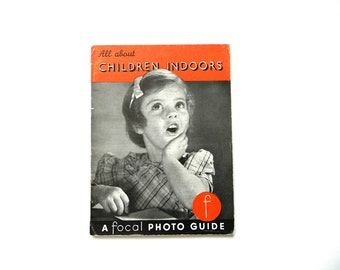 50s Photo Guide To Better Pictures / All About Children Indoors