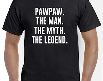 Pawpaw Shirt-Pawpaw Gift-The Man The Myth The Legend Funny Pawpaw T Shirt Fathers Day Gift